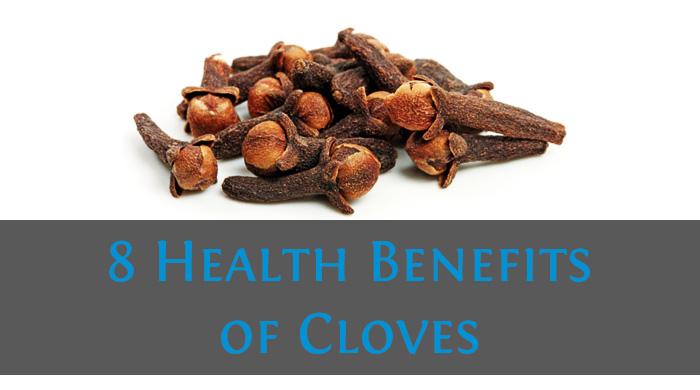 8 Health Benefits of Cloves