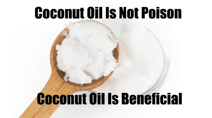 Coconut Oil Is Not Poison